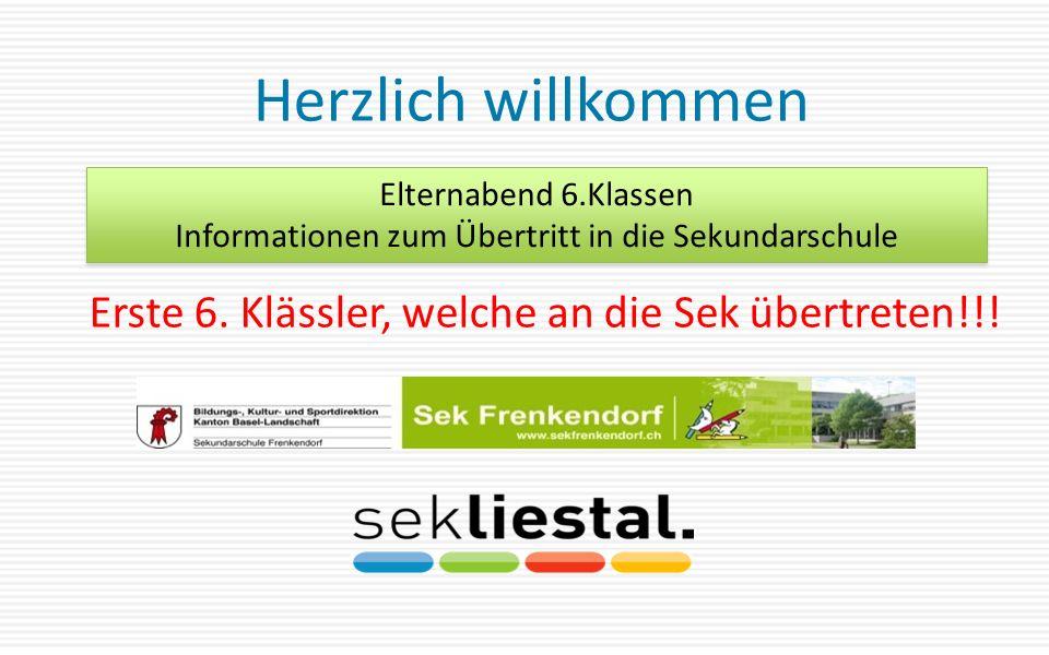 Herzlich willkommen Elternabend 6.Klassen Informationen zum Übertritt in die Sekundarschule Erste 6.