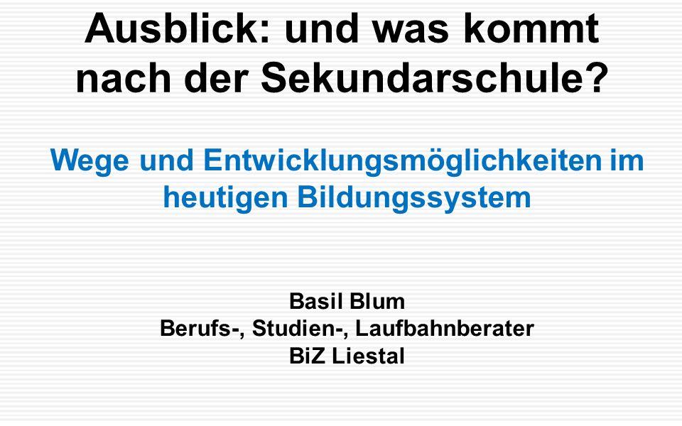 Ausblick: und was kommt nach der Sekundarschule.