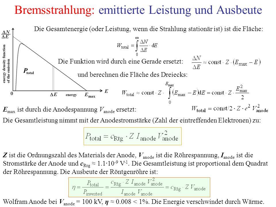 Bremsstrahlung: emittierte Leistung und Ausbeute Die Gesamtenergie (oder Leistung, wenn die Strahlung stationär ist) ist die Fläche: Die Funktion wird