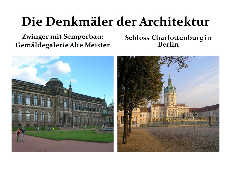Die Denkmäler der Architektur Zwinger mit Semperbau: Gemäldegalerie Alte Meister Schloss Charlottenburg in Berlin