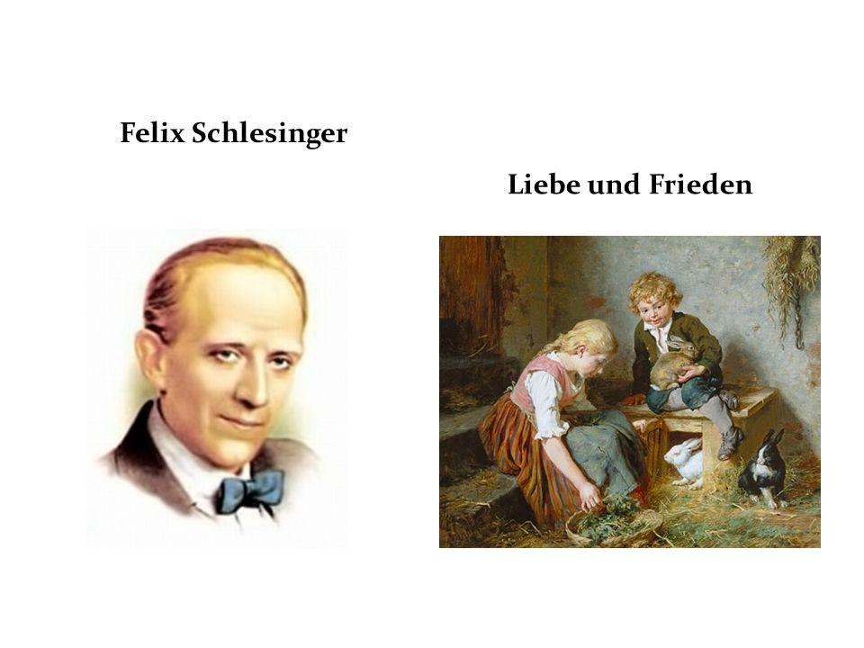 Felix Schlesinger Liebe und Frieden