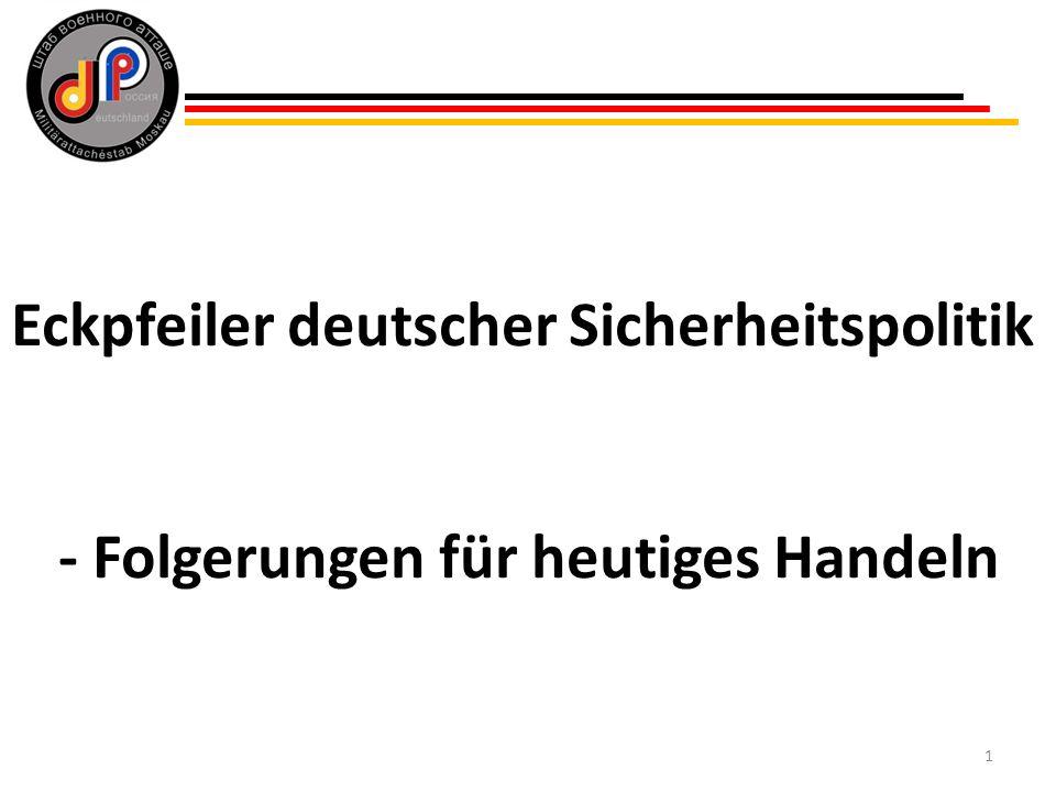 1 Eckpfeiler deutscher Sicherheitspolitik - Folgerungen für heutiges Handeln