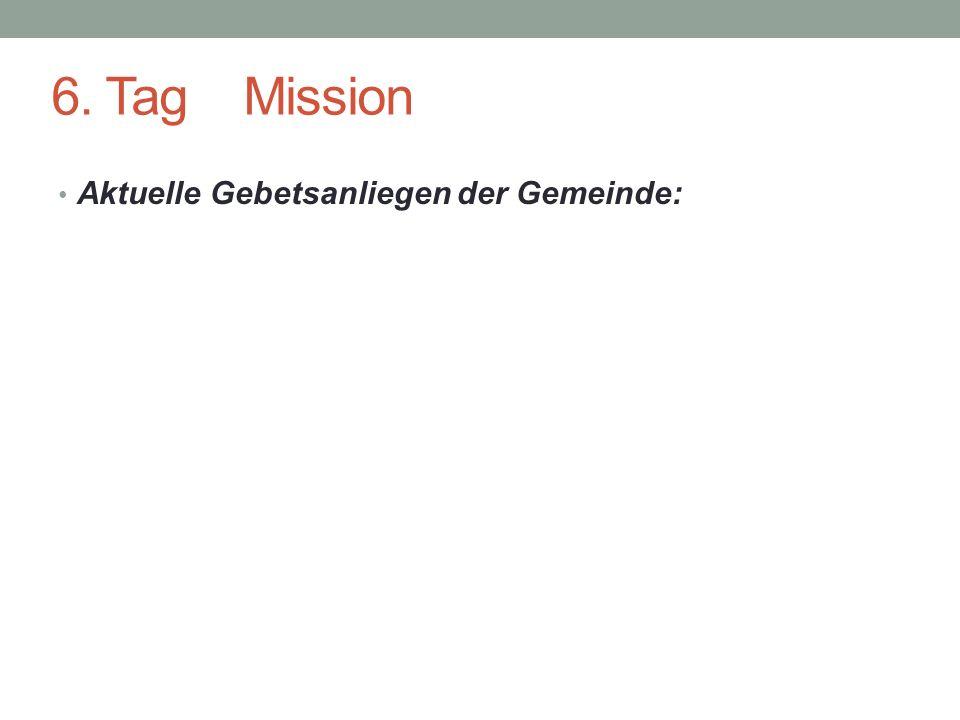 6. Tag Mission Aktuelle Gebetsanliegen der Gemeinde: