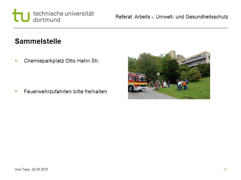 Uwe Tepe, 24.09.2015 Referat Arbeits -, Umwelt- und Gesundheitsschutz Sammelstelle  Chemieparkplatz Otto Hahn Str.
