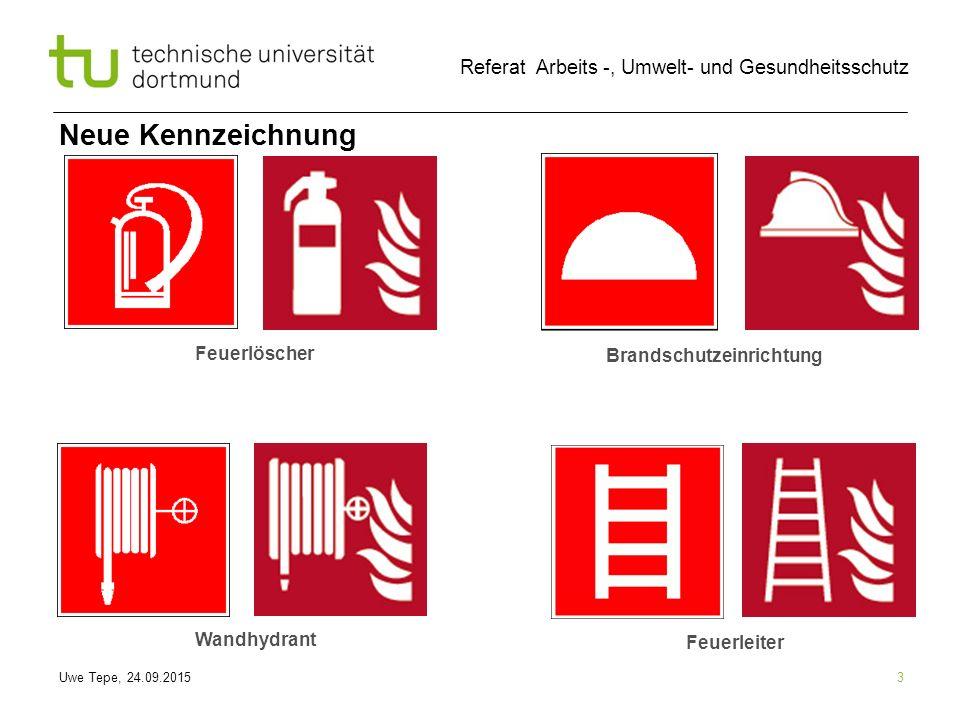Uwe Tepe, 24.09.2015 Referat Arbeits -, Umwelt- und Gesundheitsschutz 3 Feuerlöscher Wandhydrant Feuerleiter Brandschutzeinrichtung Neue Kennzeichnung