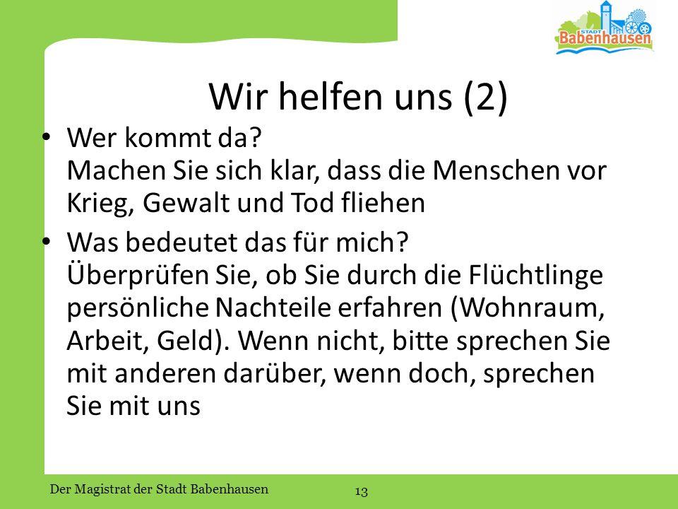 Der Magistrat der Stadt Babenhausen 13 Wir helfen uns (2) Wer kommt da.