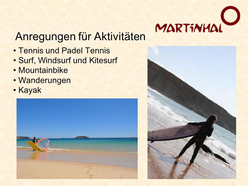 Anregungen für Aktivitäten Tennis und Padel Tennis Surf, Windsurf und Kitesurf Mountainbike Wanderungen Kayak