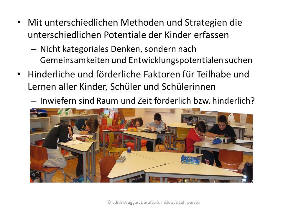 Mit unterschiedlichen Methoden und Strategien die unterschiedlichen Potentiale der Kinder erfassen – Nicht kategoriales Denken, sondern nach Gemeinsam