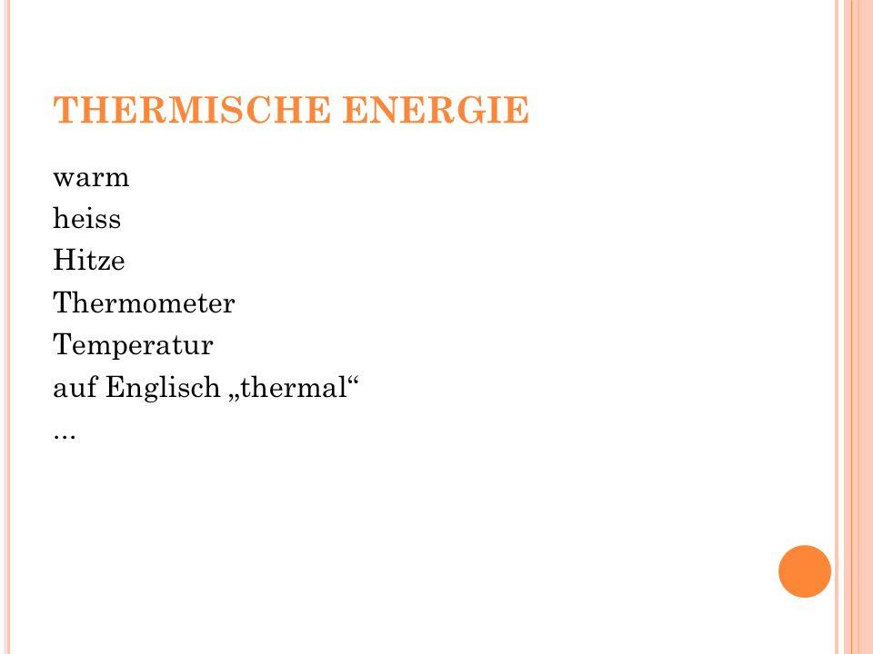 """THERMISCHE ENERGIE warm heiss Hitze Thermometer Temperatur auf Englisch """"thermal ..."""