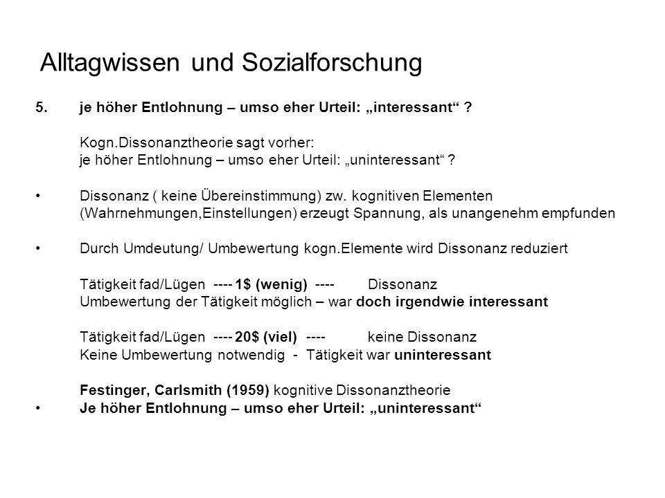"""Alltagwissen und Sozialforschung 5.je höher Entlohnung – umso eher Urteil: """"interessant ."""