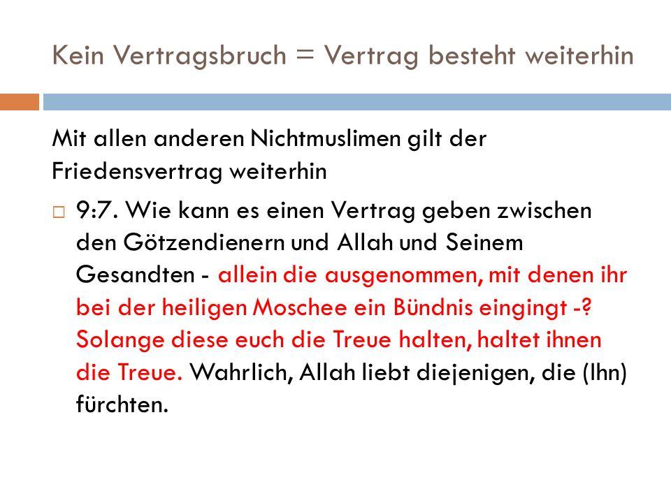Kein Vertragsbruch = Vertrag besteht weiterhin Mit allen anderen Nichtmuslimen gilt der Friedensvertrag weiterhin  9:7.