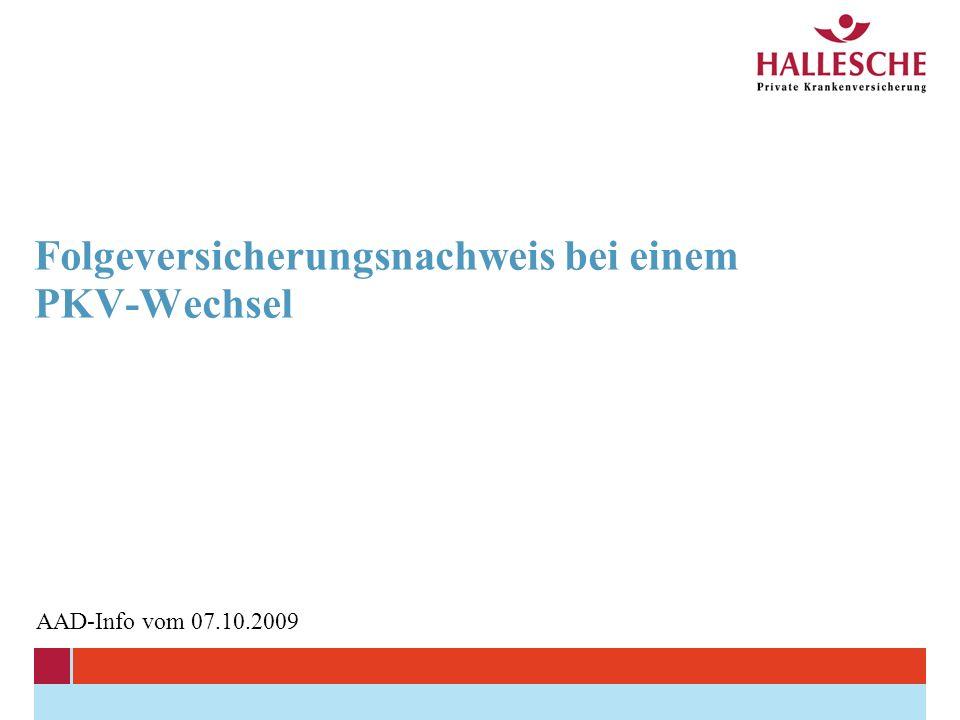 Folgeversicherungsnachweis bei einem PKV-Wechsel AAD-Info vom 07.10.2009