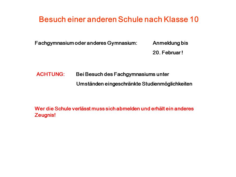 Besuch einer anderen Schule nach Klasse 10 Fachgymnasium oder anderes Gymnasium:Anmeldung bis 20.
