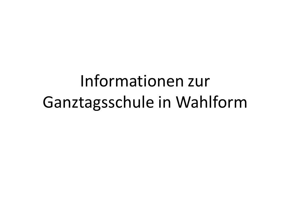 Informationen zur Ganztagsschule in Wahlform