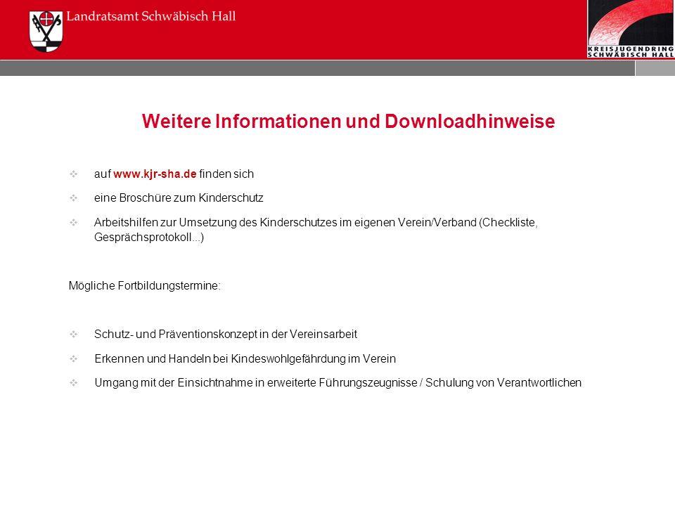 Weitere Informationen und Downloadhinweise  auf www.kjr-sha.de finden sich  eine Broschüre zum Kinderschutz  Arbeitshilfen zur Umsetzung des Kinder