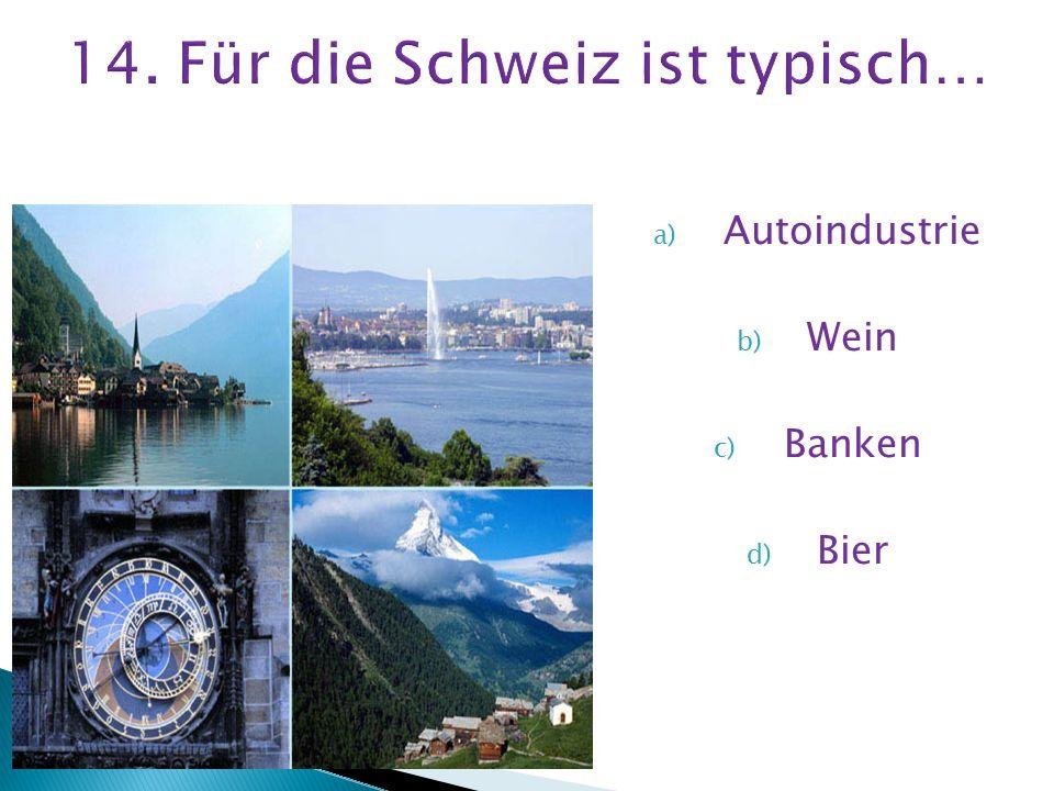 a) Autoindustrie b) Wein c) Banken d) Bier