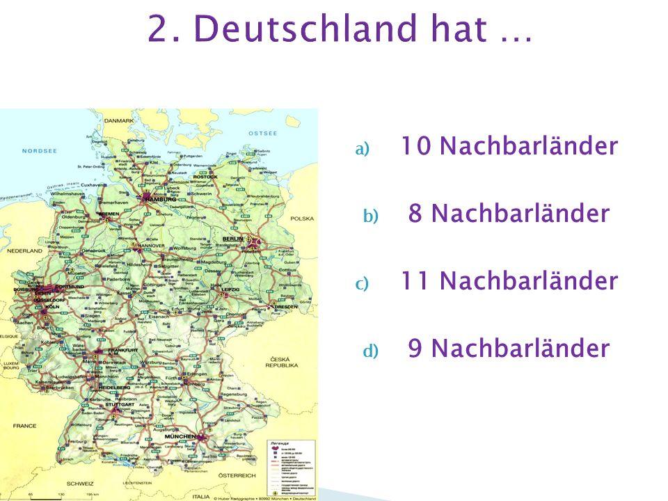 a) 16 Bundesländer b) 16 Kantonen c) 16 Bundesrepubliken d) 16 Halbkantonen