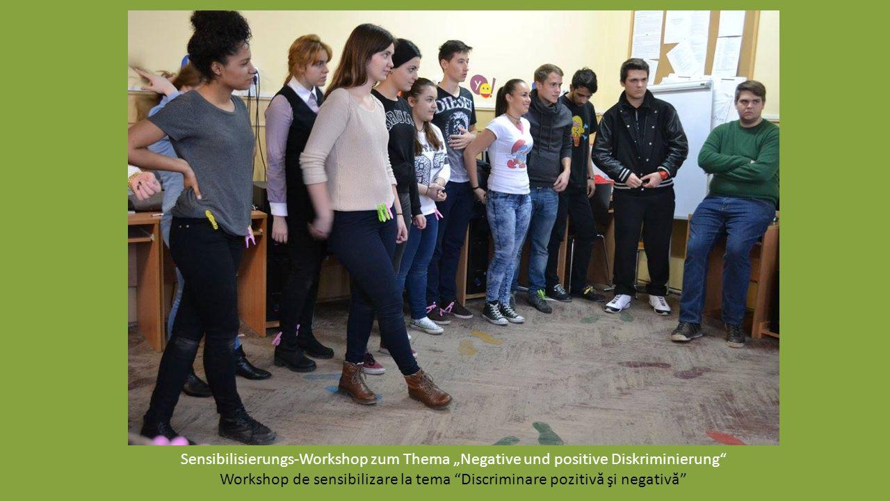 """Sensibilisierungs-Workshop zum Thema """"Negative und positive Diskriminierung Workshop de sensibilizare la tema Discriminare pozitivă şi negativă"""