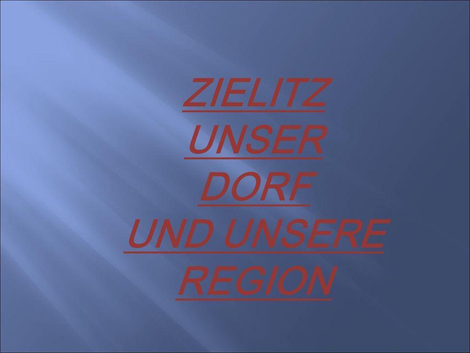ZIELITZ UNSER DORF UND UNSERE REGION