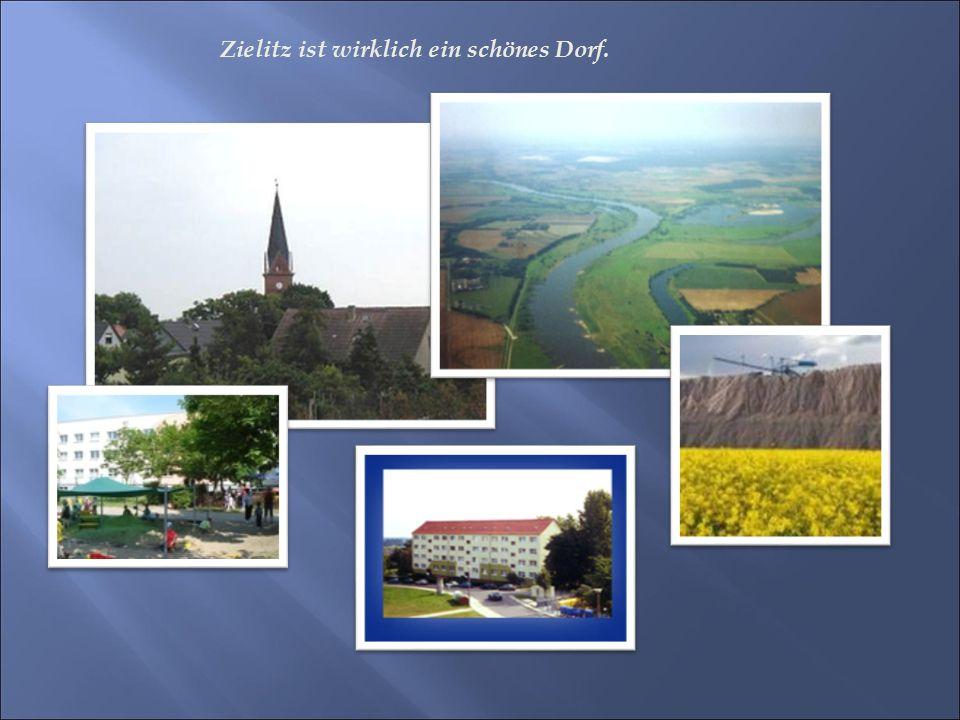 Zielitz ist wirklich ein schönes Dorf.