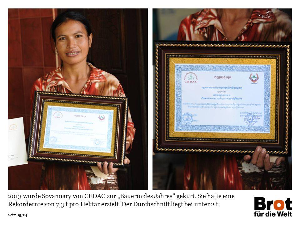 """Seite 15/24 2013 wurde Sovannary von CEDAC zur """"Bäuerin des Jahres"""" gekürt. Sie hatte eine Rekordernte von 7,3 t pro Hektar erzielt. Der Durchschnitt"""
