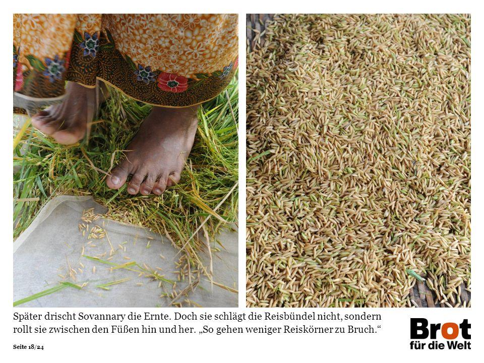 """Seite 18/24 Später drischt Sovannary die Ernte. Doch sie schlägt die Reisbündel nicht, sondern rollt sie zwischen den Füßen hin und her. """"So gehen wen"""