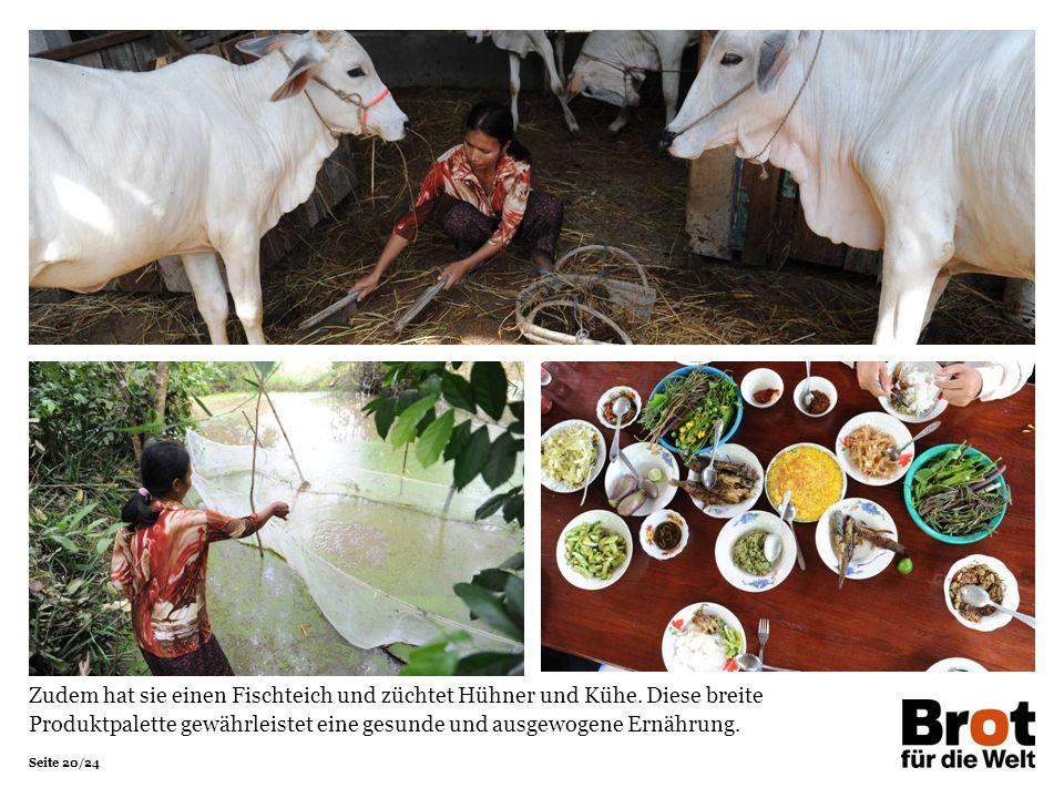 Seite 20/24 Zudem hat sie einen Fischteich und züchtet Hühner und Kühe. Diese breite Produktpalette gewährleistet eine gesunde und ausgewogene Ernähru