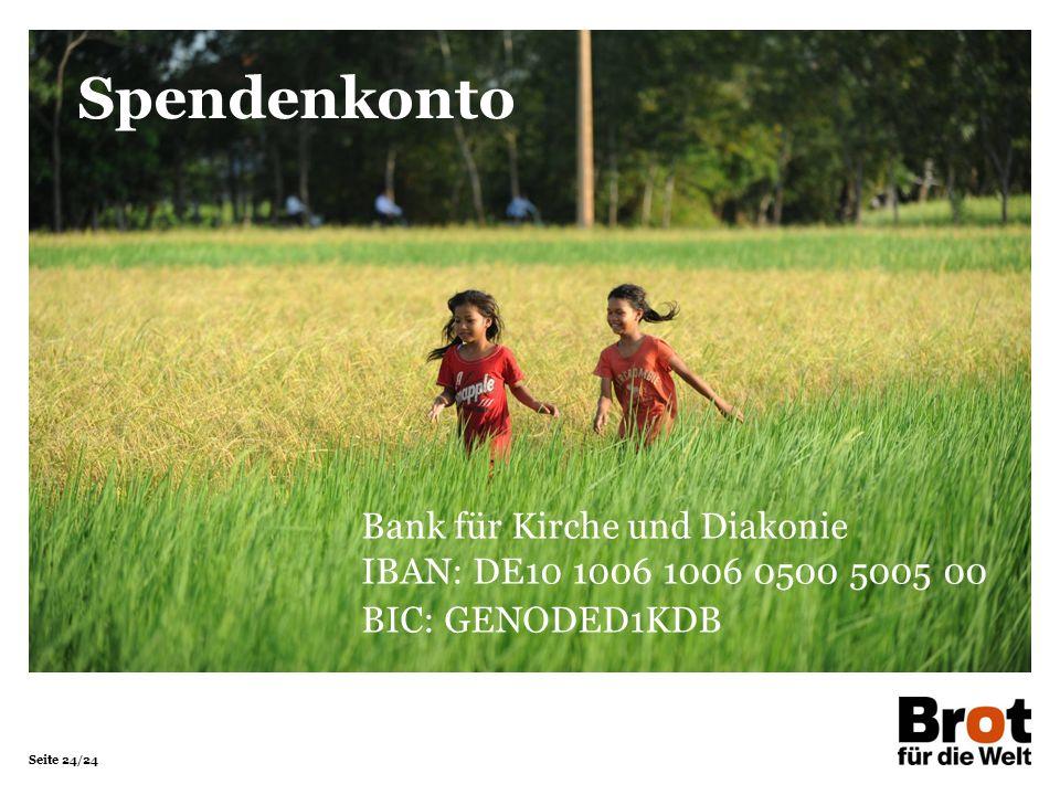 Seite 24/24 Bank für Kirche und Diakonie IBAN: DE10 1006 1006 0500 5005 00 BIC: GENODED1KDB Spendenkonto