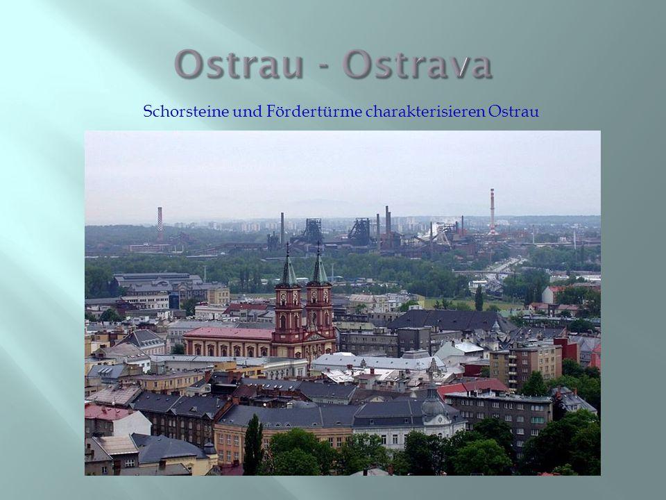 Schorsteine und Fördertürme charakterisieren Ostrau