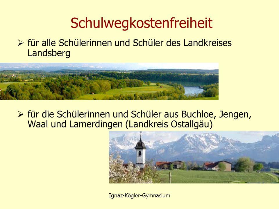 Schulwegkostenfreiheit  für alle Schülerinnen und Schüler des Landkreises Landsberg  für die Schülerinnen und Schüler aus Buchloe, Jengen, Waal und Lamerdingen (Landkreis Ostallgäu) Ignaz-Kögler-Gymnasium