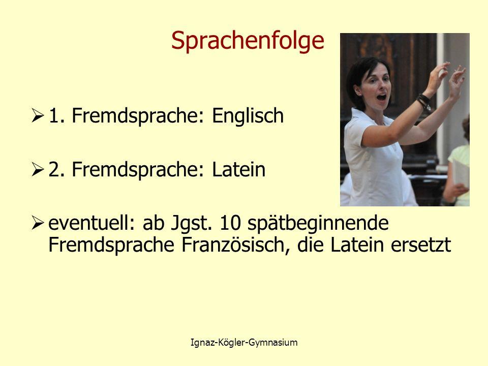 Sprachenfolge  1. Fremdsprache: Englisch  2. Fremdsprache: Latein  eventuell: ab Jgst.