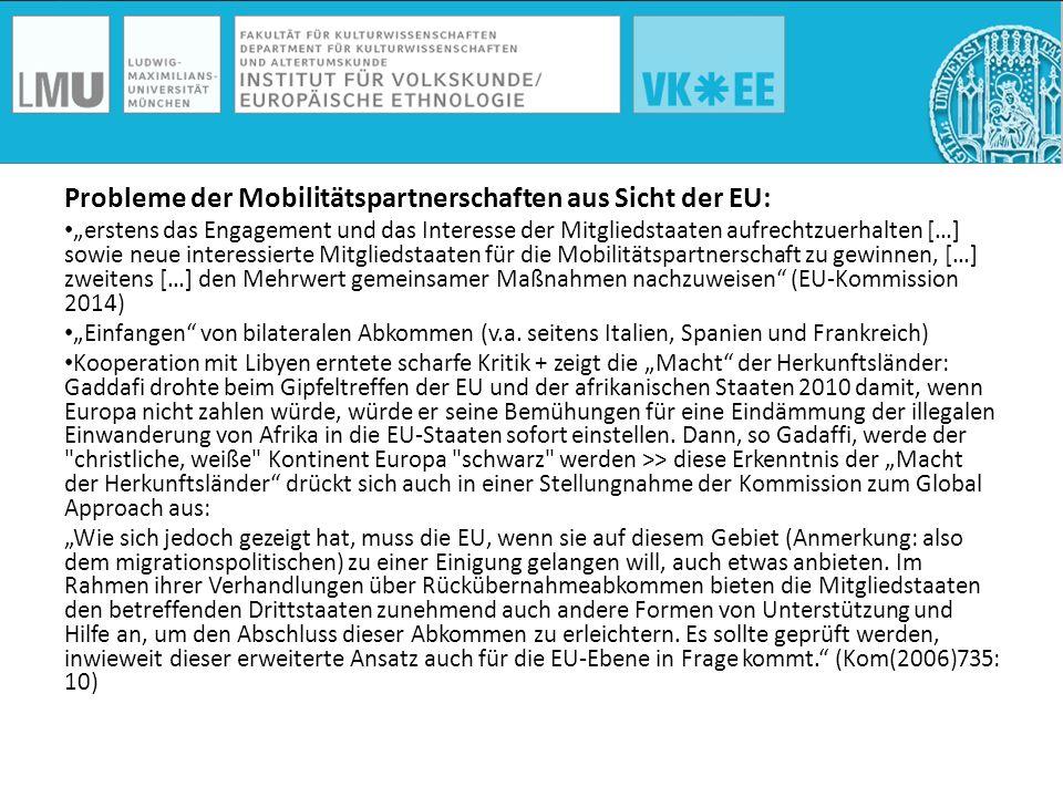 """Probleme der Mobilitätspartnerschaften aus Sicht der EU: """"erstens das Engagement und das Interesse der Mitgliedstaaten aufrechtzuerhalten […] sowie ne"""