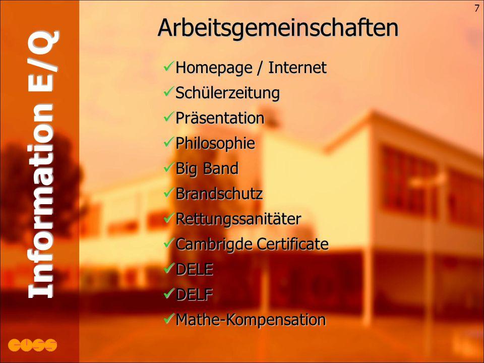 7 Information E/Q Homepage / Internet Schülerzeitung Präsentation Philosophie Big Band Brandschutz Rettungssanitäter Cambrigde Certificate DELE DELF Mathe-Kompensation Arbeitsgemeinschaften