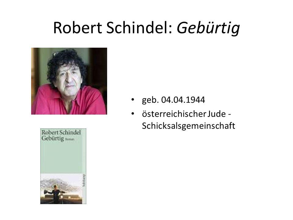 Robert Schindel: Gebürtig geb. 04.04.1944 österreichischer Jude - Schicksalsgemeinschaft