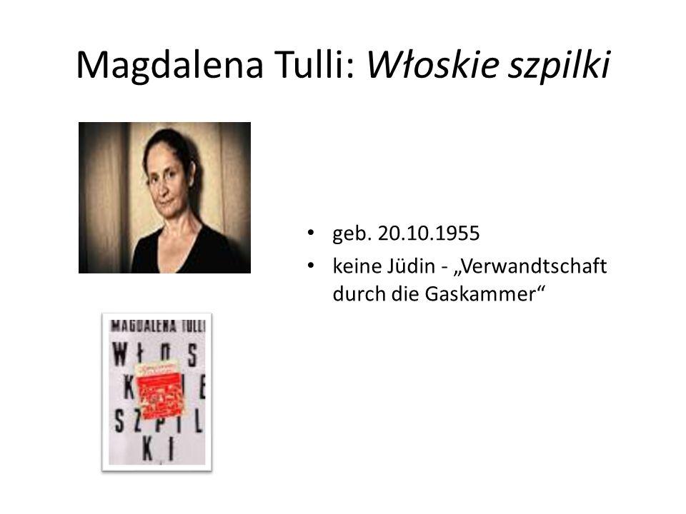 """Magdalena Tulli: Włoskie szpilki geb. 20.10.1955 keine Jüdin - """"Verwandtschaft durch die Gaskammer"""""""