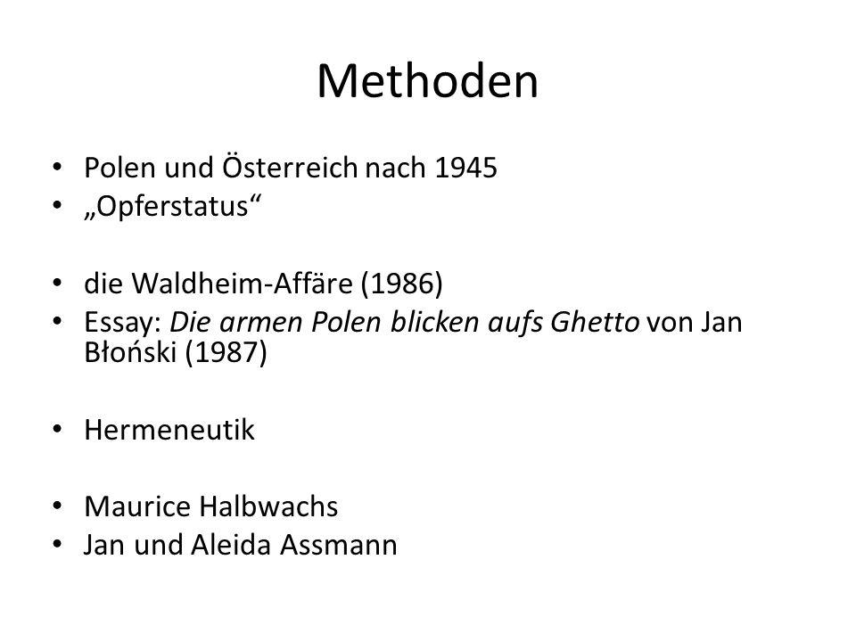 """Methoden Polen und Österreich nach 1945 """"Opferstatus"""" die Waldheim-Affäre (1986) Essay: Die armen Polen blicken aufs Ghetto von Jan Błoński (1987) Her"""