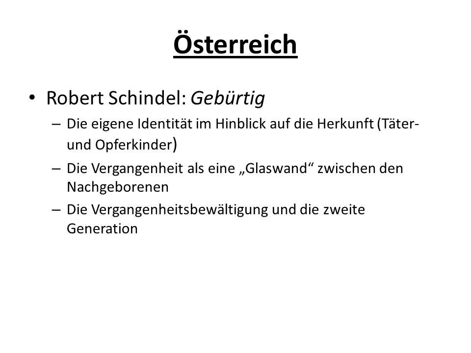 """Österreich Robert Schindel: Gebürtig – Die eigene Identität im Hinblick auf die Herkunft (Täter- und Opferkinder ) – Die Vergangenheit als eine """"Glasw"""