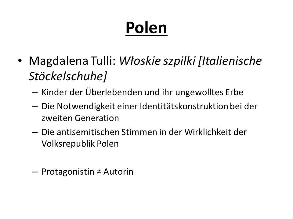 Polen Magdalena Tulli: Włoskie szpilki [Italienische Stöckelschuhe] – Kinder der Überlebenden und ihr ungewolltes Erbe – Die Notwendigkeit einer Ident