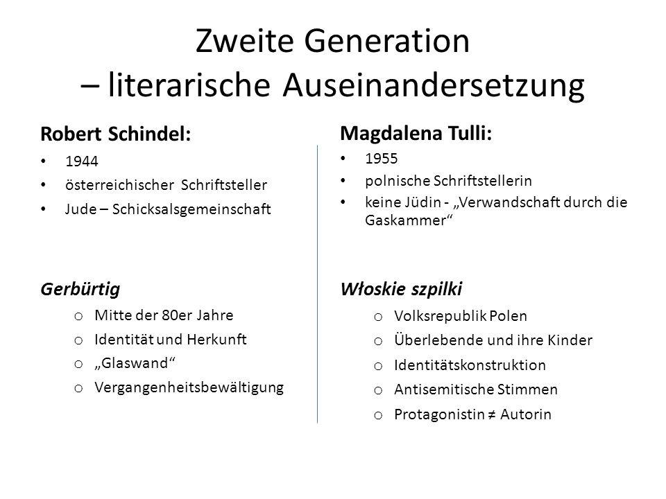 Zweite Generation – literarische Auseinandersetzung Robert Schindel: 1944 österreichischer Schriftsteller Jude – Schicksalsgemeinschaft Gerbürtig o Mi