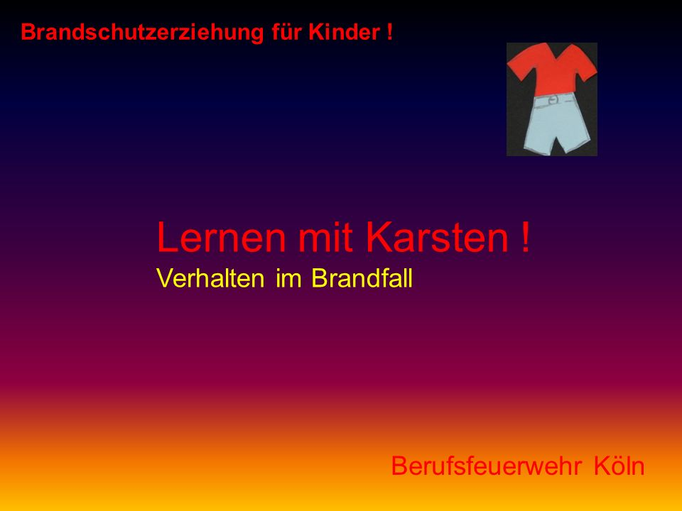 Lernen mit Karsten ! Verhalten im Brandfall Berufsfeuerwehr Köln Brandschutzerziehung für Kinder !
