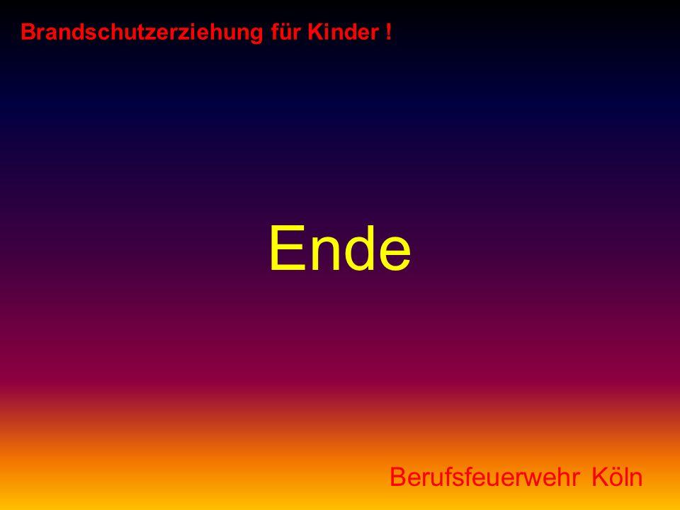 Ende Berufsfeuerwehr Köln Brandschutzerziehung für Kinder !