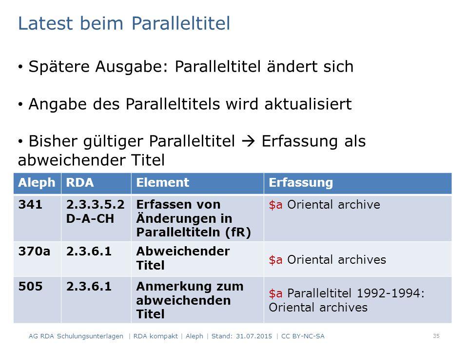 35 AlephRDAElementErfassung 3412.3.3.5.2 D-A-CH Erfassen von Änderungen in Paralleltiteln (fR) $a Oriental archive 370a2.3.6.1Abweichender Titel $a Or