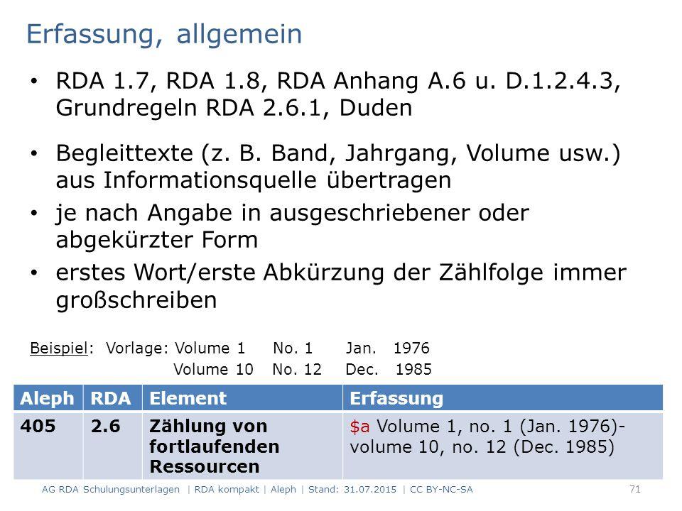 Erfassung, allgemein RDA 1.7, RDA 1.8, RDA Anhang A.6 u. D.1.2.4.3, Grundregeln RDA 2.6.1, Duden Begleittexte (z. B. Band, Jahrgang, Volume usw.) aus
