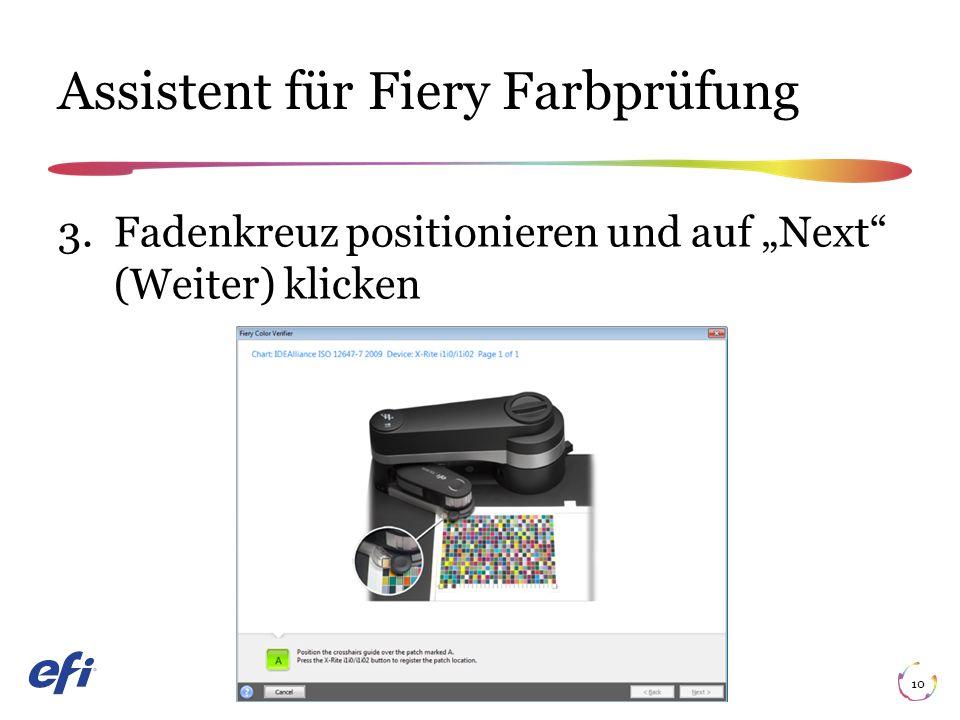 """Assistent für Fiery Farbprüfung 10 3. Fadenkreuz positionieren und auf """"Next (Weiter) klicken"""