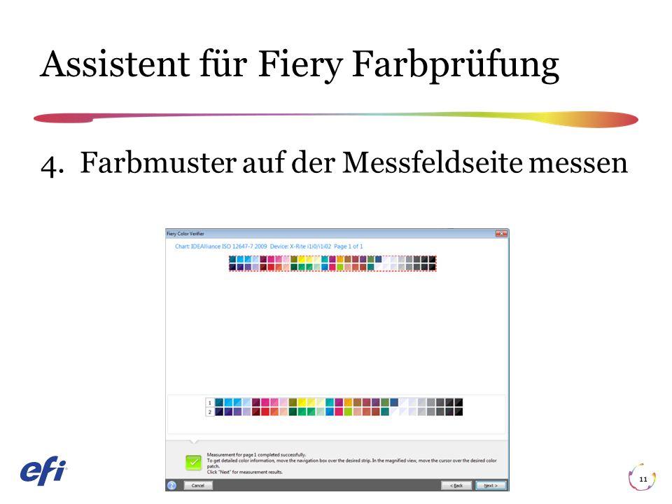 Assistent für Fiery Farbprüfung 11 4. Farbmuster auf der Messfeldseite messen