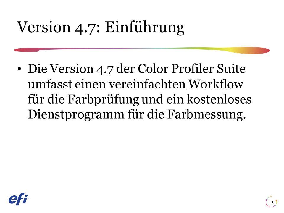 Version 4.7: Einführung 5 Die Version 4.7 der Color Profiler Suite umfasst einen vereinfachten Workflow für die Farbprüfung und ein kostenloses Dienstprogramm für die Farbmessung.