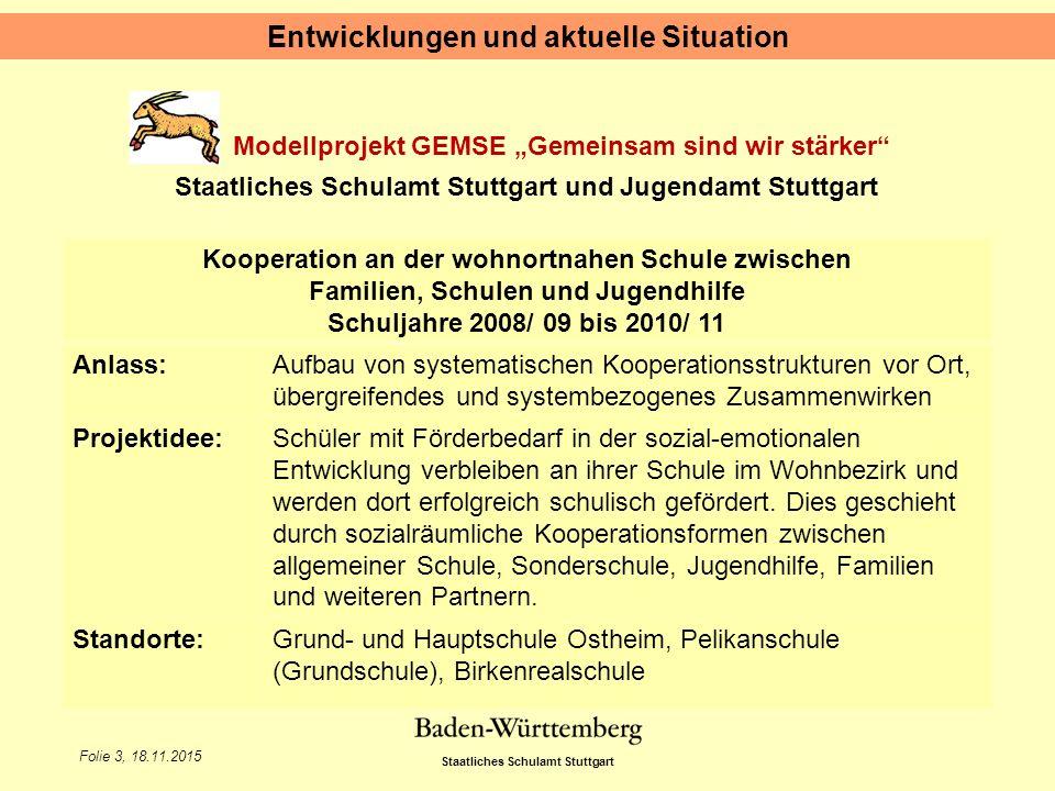 """Staatliches Schulamt Stuttgart Folie 3, 18.11.2015 Modellprojekt GEMSE """"Gemeinsam sind wir stärker"""" Staatliches Schulamt Stuttgart und Jugendamt Stutt"""
