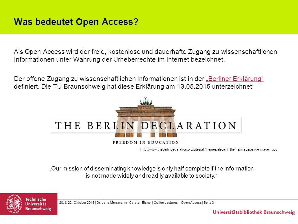 20. & 22. Oktober 2015 | Dr. Jana Mersmann - Carsten Elsner | Coffee Lectures – Open Access | Seite 3 Was bedeutet Open Access? Als Open Access wird d