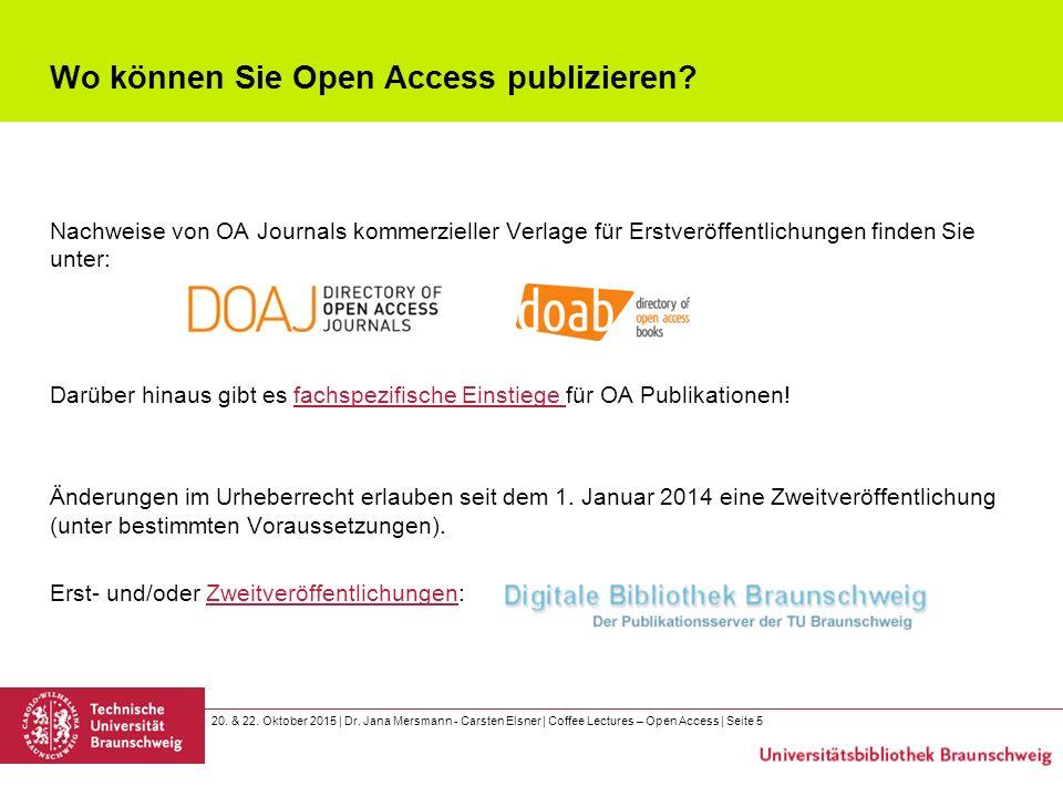 20. & 22. Oktober 2015 | Dr. Jana Mersmann - Carsten Elsner | Coffee Lectures – Open Access | Seite 5 Nachweise von OA Journals kommerzieller Verlage
