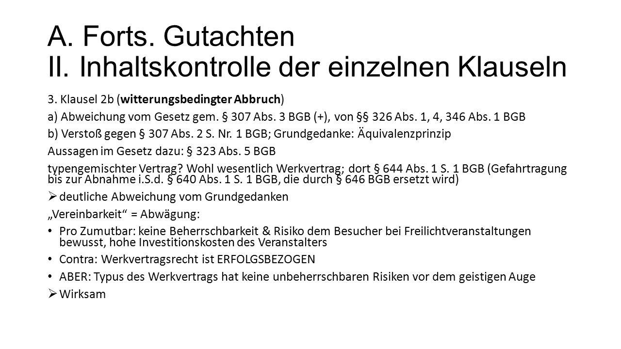 A.Forts. Gutachten II. Inhaltskontrolle der einzelnen Klauseln 3.